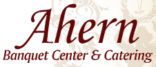 Ahern's Catering & Banquet Center