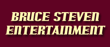 Bruce Steven Entertainment